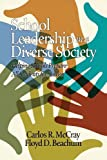 By Carlos R. McCray School Leadership in a Diverse Society: Helping Schools Prepare All Students for Success (Educationa [Paperback]
