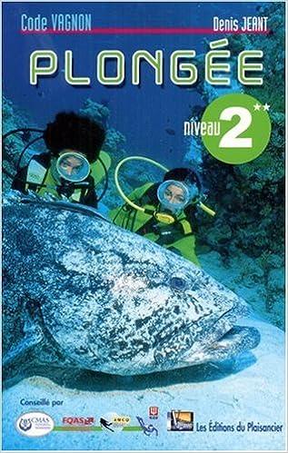 Amazon Fr Code Vagnon De La Plongee Niveau 2 Denis Jeant Livres
