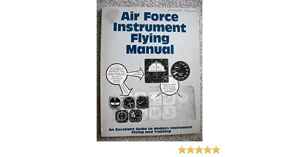 air force instrument flying manual af manual 51 37 c3 inc rh amazon com Air Force Manual Dental Laboratory Air Force Manual Dental Laboratory