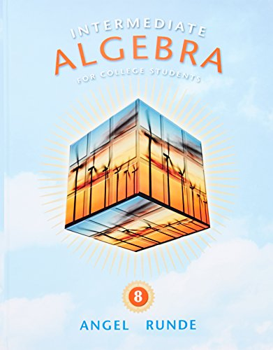 Intermediate Algebra for College Students (8th Edition) (The Angel Developmental Algebra Series)