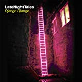 LATE NIGHT TALES: DJANGO DJANGO