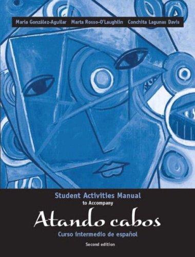 Atando Cabos: Curso Intermedio de Espanol (Spanish Edition)