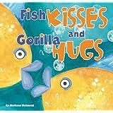 Fish Kisses and Gorilla Hugs (Marianne Richmond)