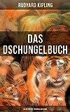 Das Dschungelbuch (Illustrierte Originalausgabe): Das Dschungelbuch + Das neue Dschungelbuch: Moglis Siegeslied + Toomai, der Liebling der Elefanten + ... Heuschrecke und viel mehr (German Edition)