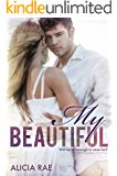 My Beautiful (A Suspenseful Erotic Romance Novel) (The Beautiful Series (A Suspenseful Erotic Romance Novel) Book 2)