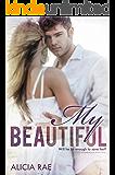 My Beautiful (A Suspenseful Erotic Romance Novel) (The Beautiful Series (A Suspenseful Erotic Romance Novel) Book 2)