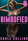 What if you had the power to transform any woman you desire into a insatiable bimbo eager to please?What if you could become the alpha male that women go crazy for?This 8 book bundle includes:  The Bimbo WormholeBimbofying The BratBimbo AmnesiaThe Bi...