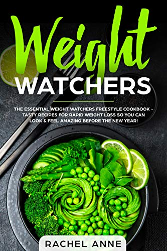 Search : Weight Watchers: The Essential Weight Watchers Freestyle Cookbook - Tasty Recipes For Rapid Weight Loss So You Can Look & Feel AMAZING Before The New Year!