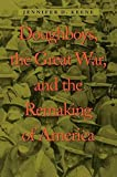 Doughboys, the Great War, and the Remaking of