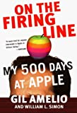 On the Firing Line: My 500 Days at Apple by Gil Amelio (1999-04-07)