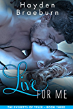 Live For Me (Romantic Suspense) (The Everetts of Tyler Book 3)