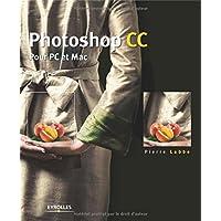 Photoshop CC: Pour PC et Mac.