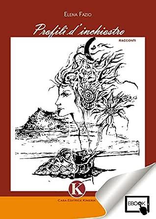 Profili dinchiostro (Italian Edition) eBook: Elena Fazio: Amazon ...