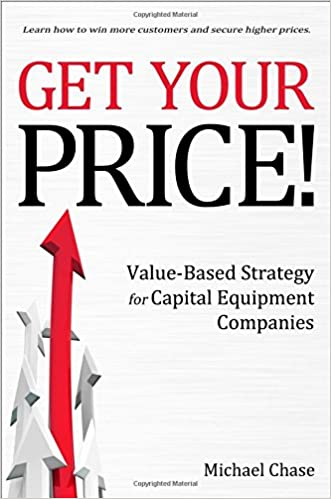 Get your price value based strategy for capital equipment get your price value based strategy for capital equipment companies michael chase 9781483569529 amazon books fandeluxe Choice Image