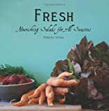 Fresh: Nourishing Salads for All Seasons, Kimberly Harris, 1466213892