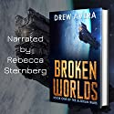 Broken Worlds: The Alorian Wars, Book 1 Audiobook by Drew Avera Narrated by Rebecca Sternberg