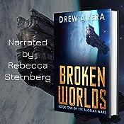 Broken Worlds: The Alorian Wars, Book 1 | Drew Avera