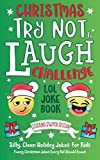 Christmas Try Not To Laugh Challenge LOL Joke Book Stocking Stuffer Edition: Silly, Clean Holiday Jokes for Kids Funny Christmas Jokes Every Kid Should Know!