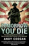 img - for Tomorrow You Die: The Astonishing Survival Story of a Second World War Prisoner of the Japanese book / textbook / text book