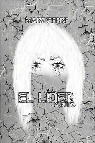 Amazon.com: El lider, La huida (Spanish Edition) (9781535069250): Mary Ferre: Books