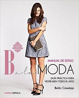 Manual de estilo Balamoda: Belén Canalejo: 9788448021283: Amazon.com: Books