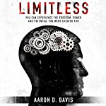 Limitless: You Can Experience the Freedom, Power, and Potential You Were Created For | Aaron D. Davis