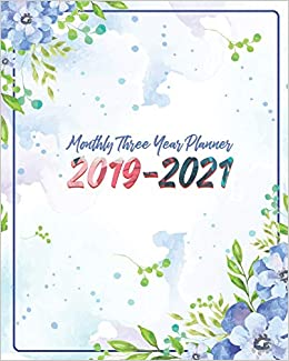 Monthly Three Year Planner 2019-2021: Blue Sky and Floral ...