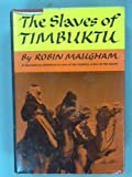 img - for Slaves of Timbuktu 1st Edition book / textbook / text book