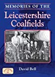 Memories of The Leicestershire Coalfields (Local History)