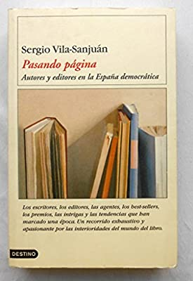 Pasando página. Autores y editores en la España democrática Los escritores, ...: Amazon.es: VILA SANJUAN, Sergio.-: Libros