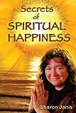 Secrets of Spiritual Happiness