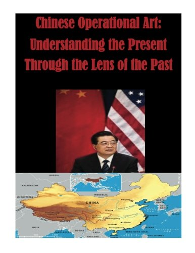 Download Chinese Operational Art: Understanding the Present Through the Lens of the Past PDF