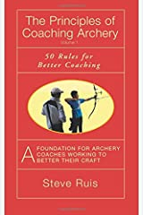 The Principles of Coaching Archery: 50 Rules for Better Coaching