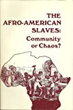 The Afro-American Slaves : Community or Chaos?, Randall M. Miller, 0898740789