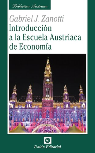 Introducción a la Escuela Austriaca de Economía (Biblioteca Austriaca) (Spanish Edition)