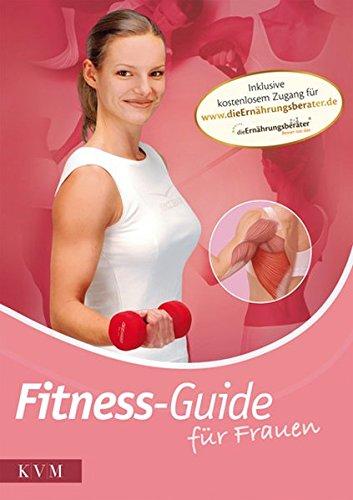 Fitness-Guide für Frauen: Muskelaufbau, Fitness- und Ausdauertraining