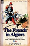The French in Algiers, Clemens Lamping and M. A. de France, 0857067389