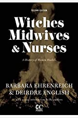 Witches, Midwives, and Nurses: A History of Women Healers (Contemporary Classics) Paperback