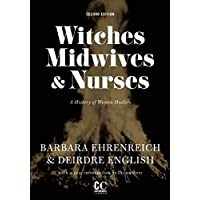 Witches, Midwives, & Nurses (Second Edition): A History of Women Healers