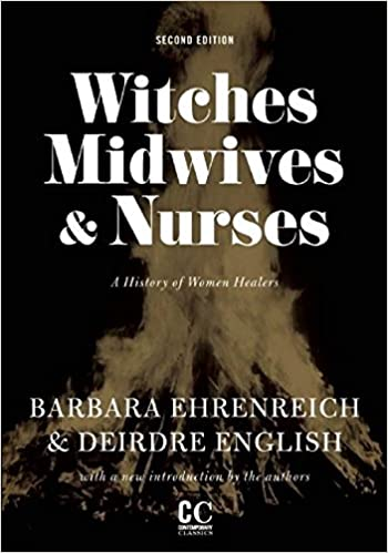 Witches midwives and nurses a history of women healers witches midwives and nurses a history of women healers contemporary classics barbara ehrenreich deirdre english 9781558616615 amazon books fandeluxe Image collections