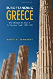 Europeanizing Greece : The Effects of Ten Years of EU Structural Funds, 1989-1999, Vamvakas, Nancy, 144264141X