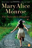 The Butterfly's Daughter, Mary Alice Monroe, 1439170681