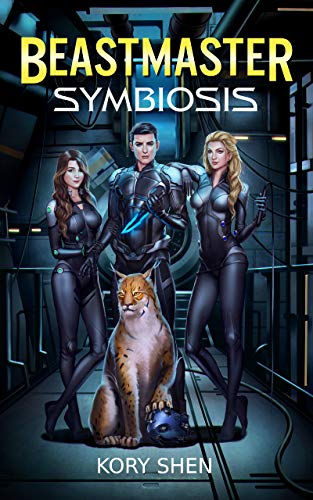 Beastmaster: Symbiosis: A LitRPG science fantasy adventure (Beastmasters Book 1) (Best Ecchi Anime Series)