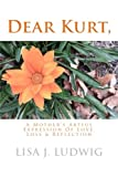 img - for Dear Kurt,: A Mother's Artful Expression Of Love, Loss & Reflection book / textbook / text book