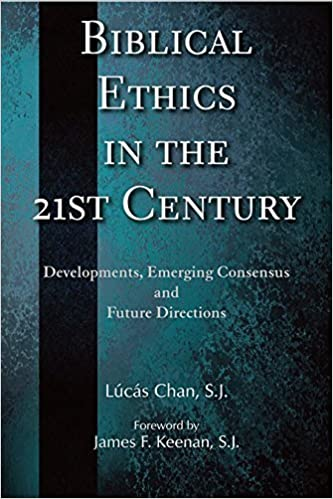Book Biblical Ethics in the 21st Century: Developments, Emerging Consensus, and Future Directions by L?oc??s Chan SJ (2013-09-03)