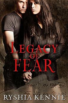 Legacy of Fear by [Kennie, Ryshia]