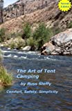 The Art of Tent Camping, Russ Steffy, 1466231505