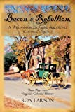 Bacon's Rebellion, A Williamsburg Scandal and Colonel Chiswell's Sword, Ron Larson, 1450239749