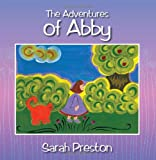 The, Adventures of Abby, Sarah Preston, 1432775669