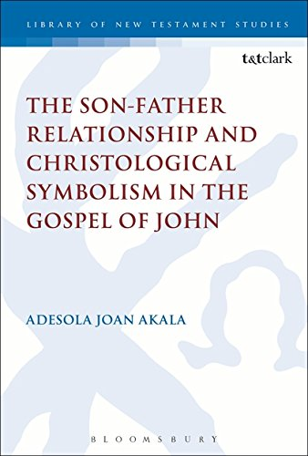 The Son-Father Relationship and Christological Symbolism in the Gospel of John (International Studies in Christian Origins) pdf
